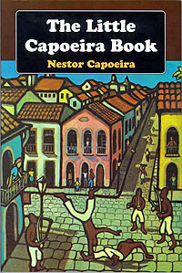 My Little Capoeira (Nestor Capoeira)