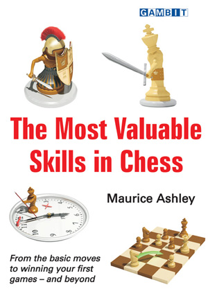The Most Valuable Skills in Chess by GM Maurice Ashley
