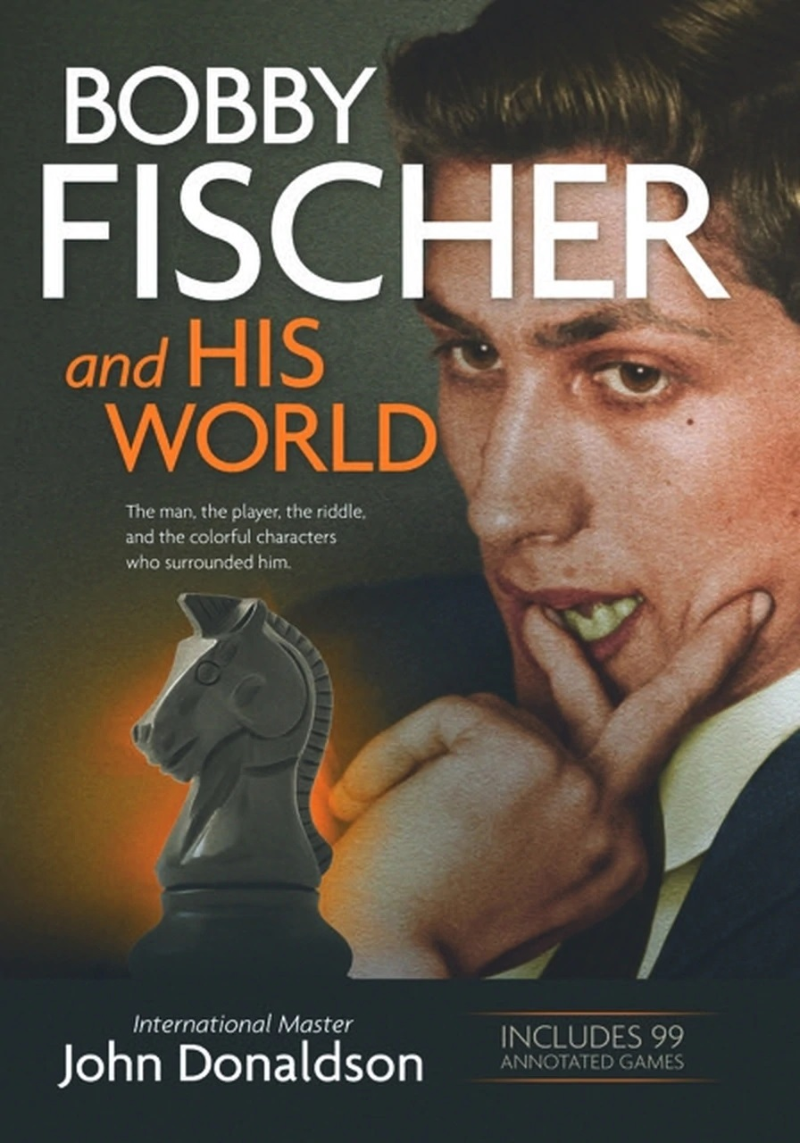 Bobby Fischer and Hist World (IM John Donaldson)